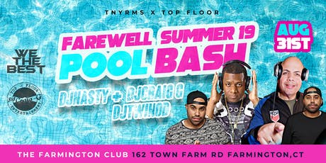 "LABOR DAY WEEKEND FAREWELL SUMMER19 POOL BASH ""WE THE BEST"" & ""TOP FLOOR ENT"" tickets"