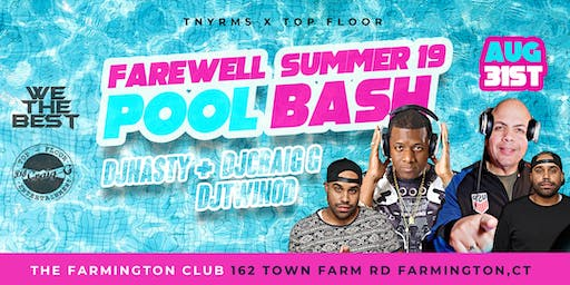 "LABOR DAY WEEKEND FAREWELL SUMMER19 POOL BASH ""WE THE BEST"" & ""TOP FLOOR ENT"""