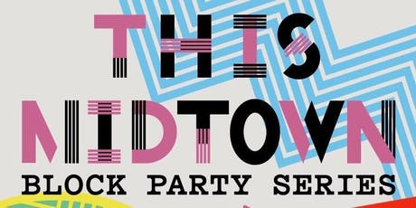 THIS Midtown (AUGUST) Block Party - MAT ZO tickets