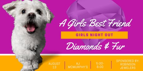 Diamonds and Fur are a Girl's Best Friend Summer Networking Social @ AJ McMurphy's 8.13.19 tickets
