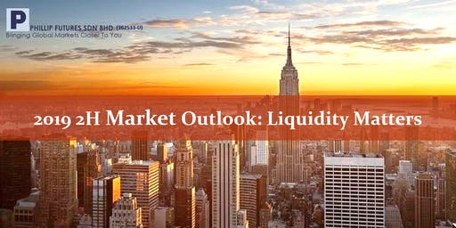 2019 2H Market Outlook: Liquidity Matters
