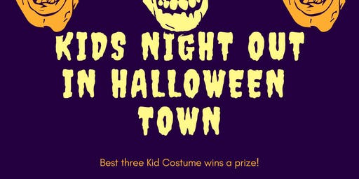 Kids Night out in Halloween Town