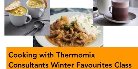 Cooking with Thermomix - Consultants Winter Favourites Class tickets