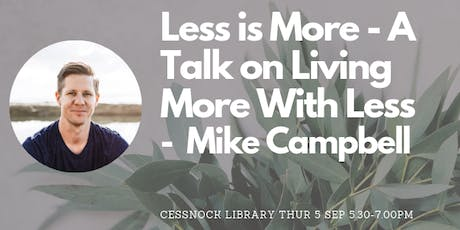 Less is More: a Talk on Living More With Less by Mike Campbell tickets