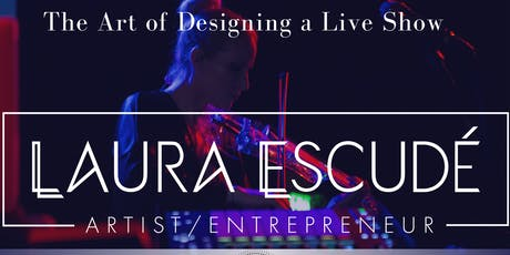 The Art of Designing a Live Show with Laura Escudé tickets