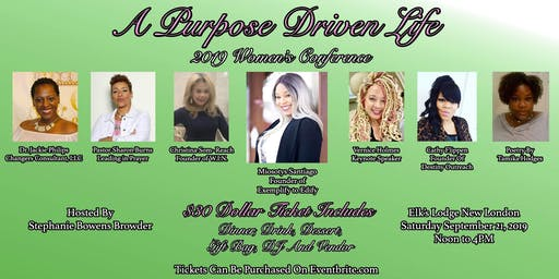 """A Purpose Driven Life""  Women's Empowerment    Conference *2019*"
