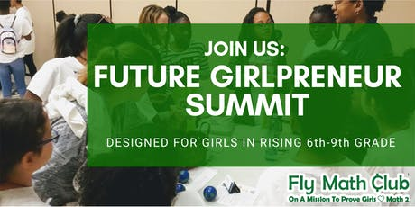 Fly Math Club: Future GirlPreneur Summit tickets