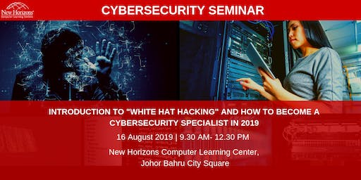 INTRODUCTION TO ANTI-HACKING AND HOW TO BECOME A CYBERSECURITY SPECIALIST (Johor Bahru)
