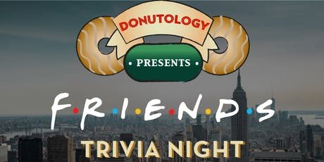 Friends Trivia Night at Donutology! tickets