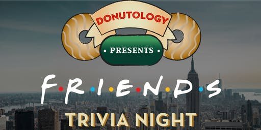 Friends Trivia Night at Donutology!