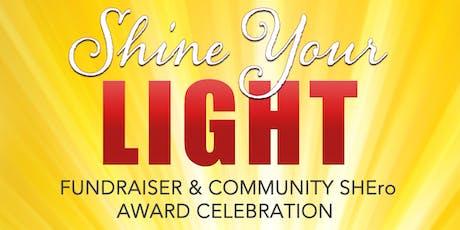 Shine Your Light Fundraiser & Community SHEro Celebration tickets