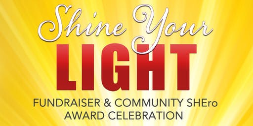 Shine Your Light Fundraiser & Community SHEro Celebration