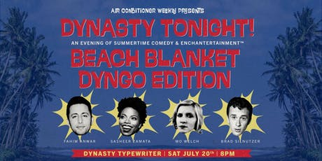 Dynasty Tonight! w/ Fahim Anwar, Sasheer Zamata, Mo Welch, Brad Silnutzer, + More! tickets