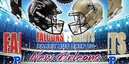 FALCONS/SAINTS PARTY BUS TRIP TO NEW ORLEANS