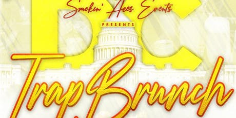 Trap Brunch DC @ The Caged Bird (by Smokin' Aces) tickets