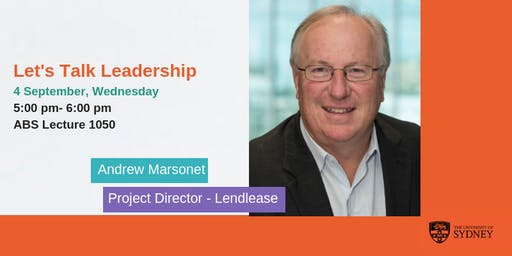 Let's Talk Leadership with Andrew Marsonet|Project Director - Lendlease
