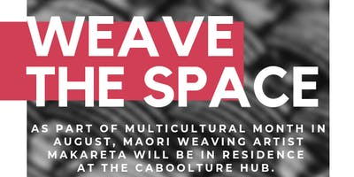 Weave the Space: Māori Weaving Workshops