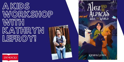 A kids workshop with author Kathryn Lefroy