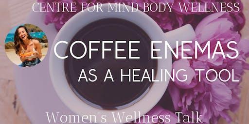 Coffee Enemas as a Healing Tool: Women's Wellness Talk