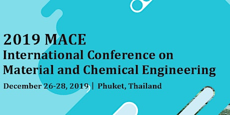 MACE 2019  International Conference on Material and Chemical Engineering tickets