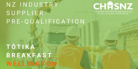 CHASNZ | NZ Industry Supplier Pre-Qualification, Tōtika scheme | Wellington tickets