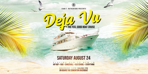 DEJA VU! The Feel Good Boat Cruise! DAY PARTY!