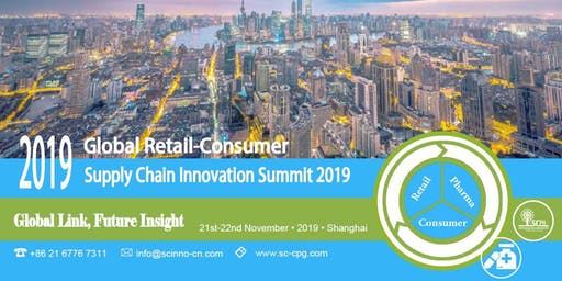 Global Retail-Consumer Supply Chain Innovation Summit 2019