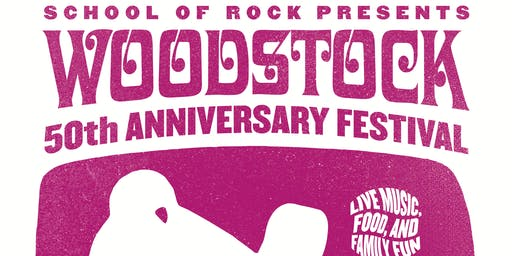 School of Rock Presents - Woodstock 50th Anniversary Festival