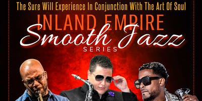 Inland Empire Smooth Jazz Series  A  Sure Will Experian & The Art Of Soul