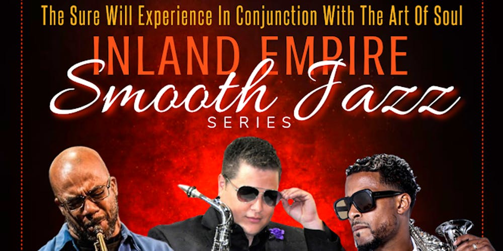 Inland Empire Smooth Jazz Series A Sure Will Experian