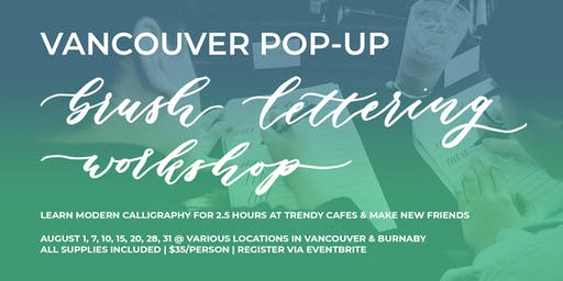 AUGUST Pop-Up Brush Lettering CALLIGRAPHY WORKSHOPS (Vancouver/Burnaby)