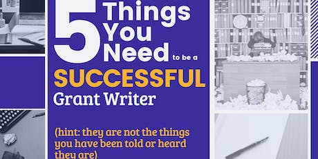 5 Things You Need To Be A Successful Grant Writer tickets