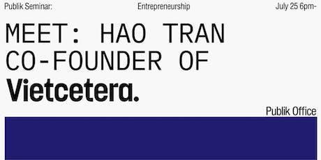 Meet: Hao Tran Co-founder of Vietcetera tickets