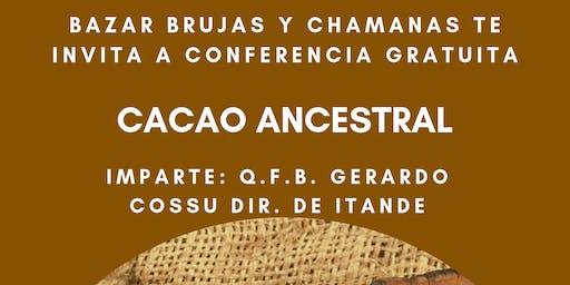 """Conferencia Gratuita """" Cacao Ancestral"""""""
