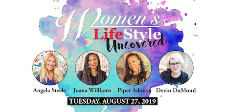 Women's LifeStyle Uncovered feat. Angela Steele, Juana Williams, Piper Adonya & Devin DuMond tickets