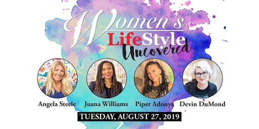 Women's LifeStyle Uncovered feat. Angela Steele, Juana Williams, Piper Adonya & Devin DuMond