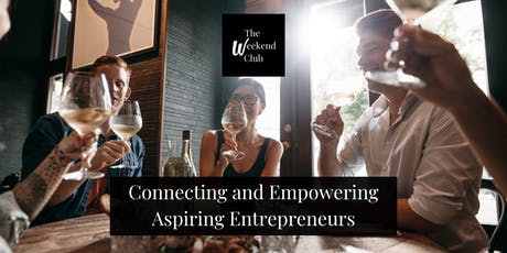 The Weekend Club - August Networking Dinner for Entrepreneurs & Friends tickets