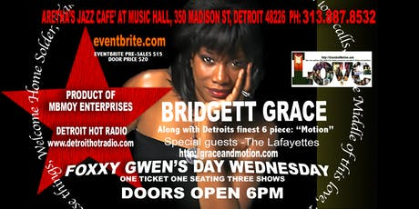 "Bridgett Grace  at Aretha's Jazz Cafe' - ""Foxxy Gwen's Day Wednesdays"" tickets"