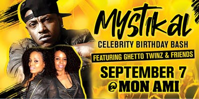 Mystikal Celebrity Birthday Bash: Featuring Ghetto Twiinz & Friends