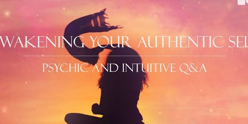 Psychic/Intuitive/Empath Q&A - Awakening Your Authentic Self