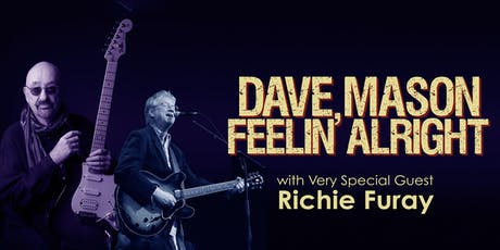 Dave Mason & Richie Furay  Feelin' Alright Tour tickets