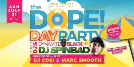 The Dope! Day Party w/DJ Spinbad, DJ Cosi, Dynamite Black & Marc Smooth tickets