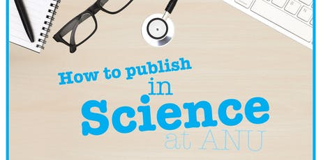'Risks and tips for publishing in the new era' - Science publishing at ANU tickets