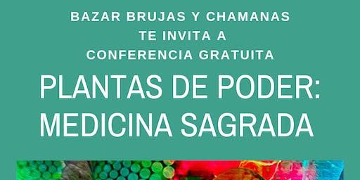 """Conferencia Gratuita """"Plantas de Poder: Medicina Sagrada"""""""