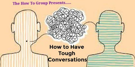 How To Have Tough Conversations tickets