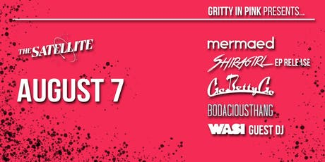 Gritty in Pink w Mermaed, Shiragirl, Go Betty Go, and Bodacious Thang tickets