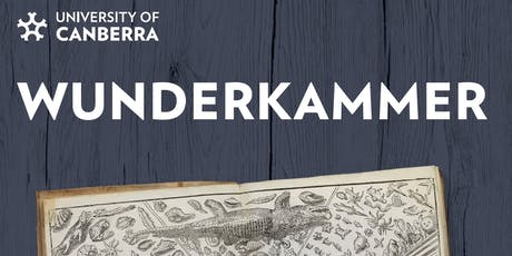 University of Canberra presents: Wunderkammer tickets