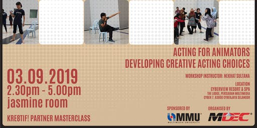 Kre8tif! Partner Masterclass 2019: Acting for Animators - Developing Creative Acting Choices