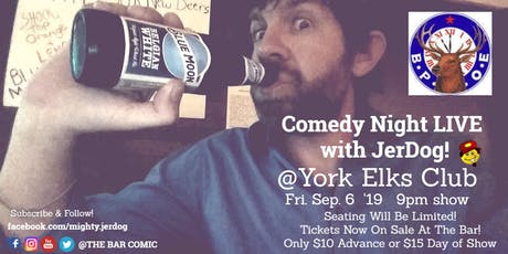 "York Elks Club presents Comedy Night Live with Jeremy ""JerDog"" Danley tickets"