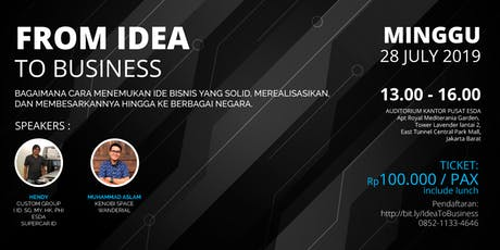 Workshop: From Idea to Business (Menemukan Ide, Membangun & Membesarkan Bisnis) tickets